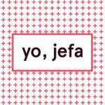 Yo, jefa